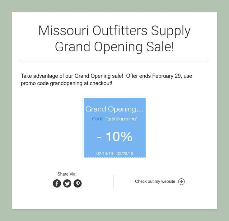 Missouri Outfitters Supply Grand Opening Sale! www.missourioutfitterssupply.com  10% off enter promo code grandopening at checkout!  Offer expires 2-29-2016
