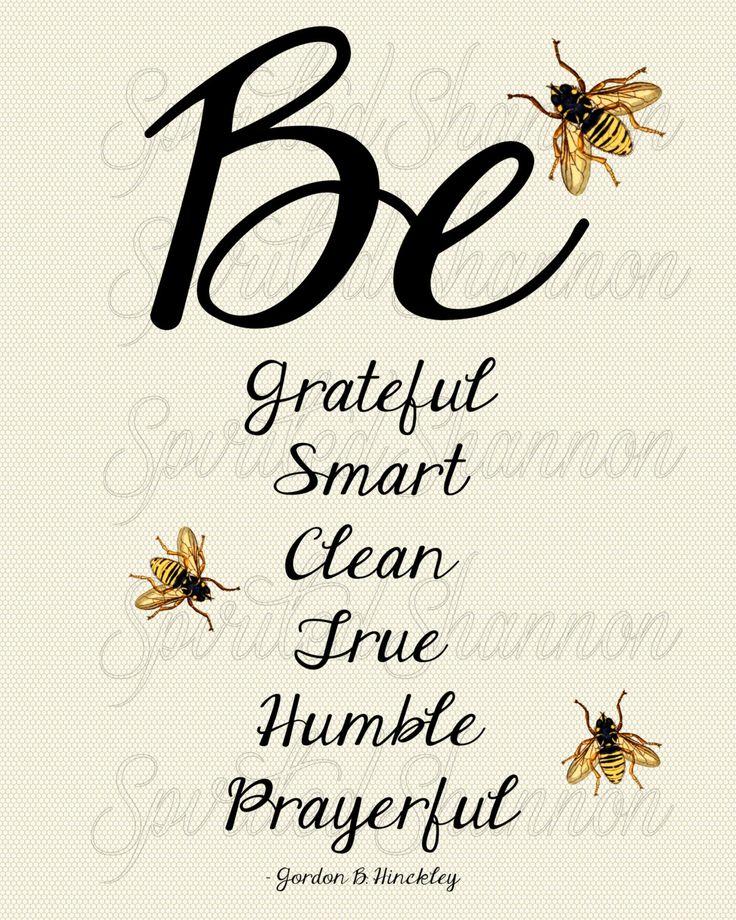 Bee Themed Way to Be Print Gordon B. Hinckley Quote. kr125.00, via Etsy.