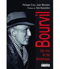 """""""Bourvil, de rire et de tendresse"""" de Philippe Crocq, Editions de la Loupe (caractères taille 17)"""