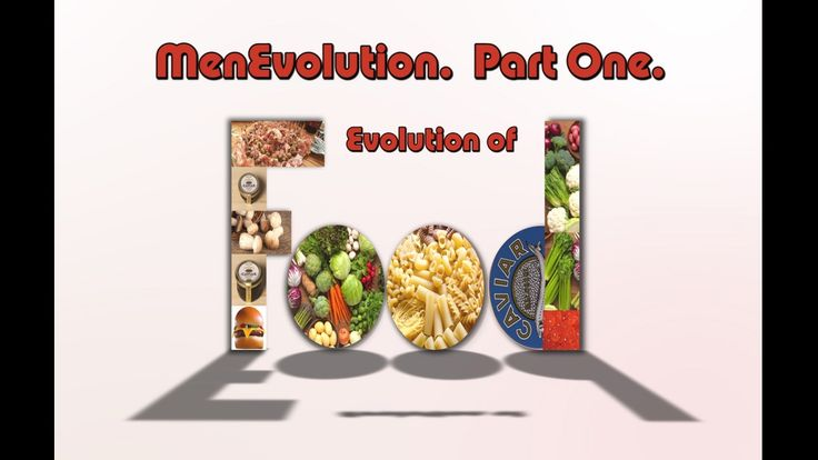 Menevolution. Part One. History of food. project video thumbnail