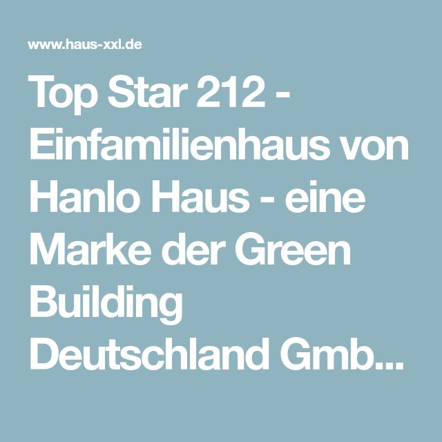Top Star 212 - Einfamilienhaus von Hanlo Haus - eine Marke der Green Building Deutschland GmbH | HausXXL