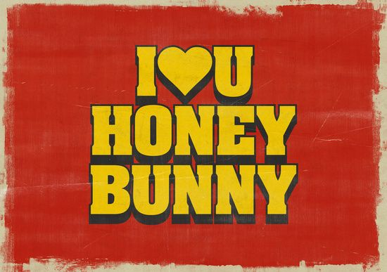 ❯ HONEY BUNNY ❮ I love you, Honey Bunny » (Pumpkin) ⟩ quote // movie // Pulp Fiction // Quentin Tarantino // words // speech // type // typography // cult // Honey Bunny // Pumpkin // Yolanda // Ringo // gangster // love // couple // heart // retro // trash // vintage // film // paper // Hollywood // cinema // wedding // valentines // passion // feeling // romantic // romance // grunge // texture // old ⟨