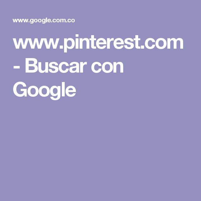 www.pinterest.com - Buscar con Google