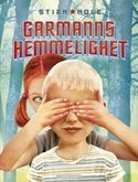 Garmann's secret illustrated and written by Stian Hole (published by Cappelen in Norway)
