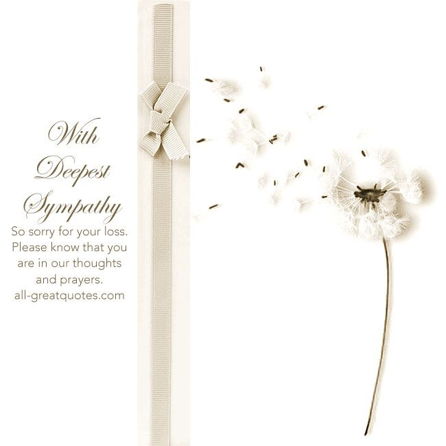 With Deepest #Sympathy So sorry for your #Loss | #Condolences #Grief #Death | http://www.all-greatquotes.com/category/sympathy-pictures/
