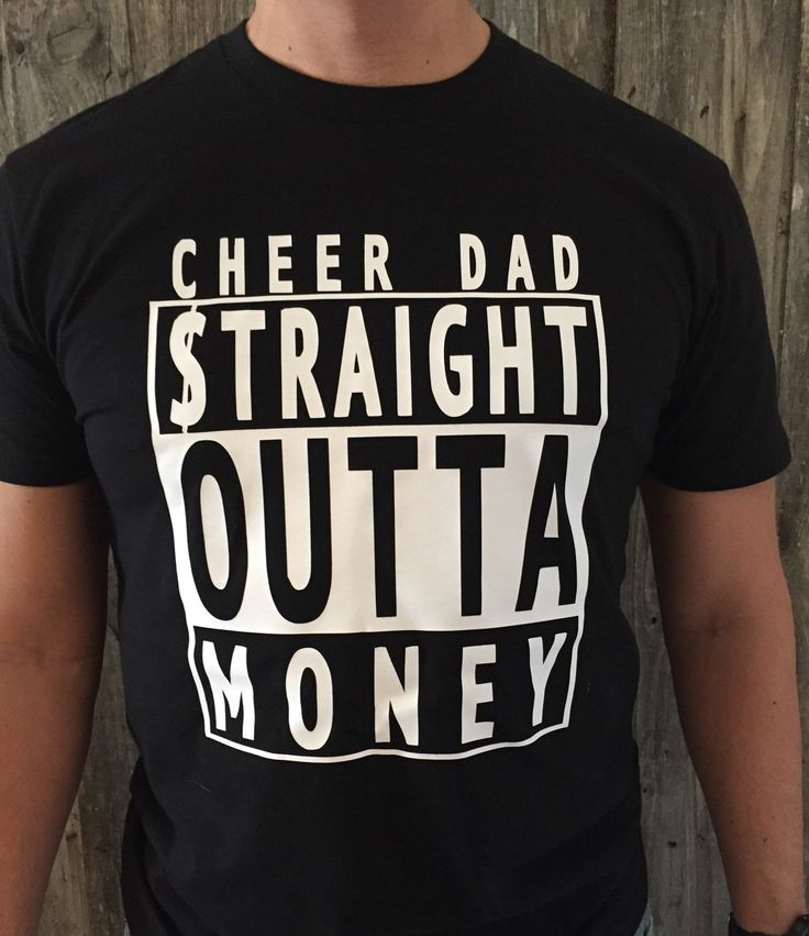 Cheer Dad Shirt, Cheer Dad STRAIGHT OUTTA MONEY Shirt by TheCheerShack on Etsy https://www.etsy.com/listing/268988004/cheer-dad-shirt-cheer-dad-straight-outta