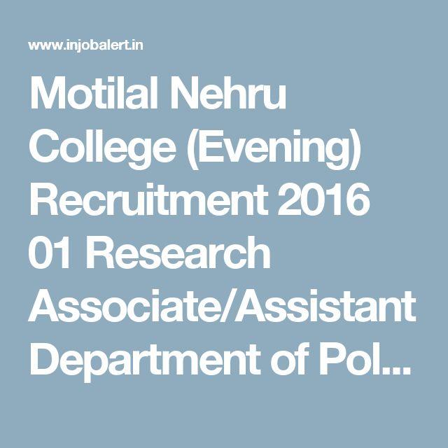 Motilal Nehru College (Evening) Recruitment 2016 01 Research Associate/Assistant Department of Political Science - InJobAlert