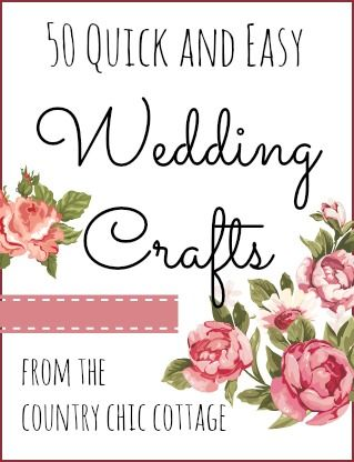 50 Quick Wedding Crafts