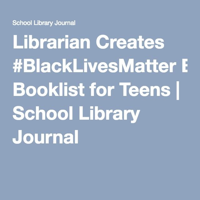 Librarian Creates #BlackLivesMatter Booklist for Teens | School Library Journal
