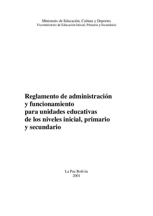 Ministerio de Educación, Cultura y Deportes  Viceministerio de Educación Inicial, Primaria y Secundaria  Reglamento de admin...