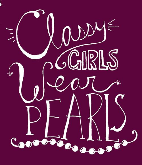 Classy Girls Wear Pearls