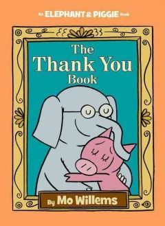 Piggie is determined to thank everyone she knows, but Gerald thinks she will forget someone important.