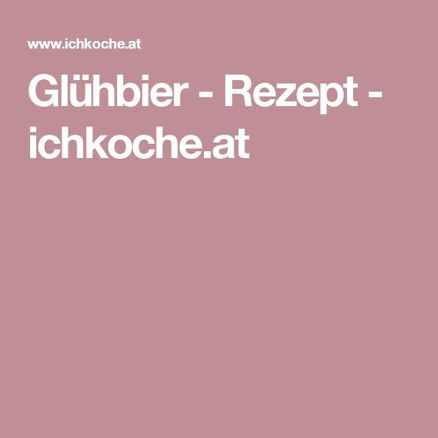 Glühbier - Rezept  - ichkoche.at