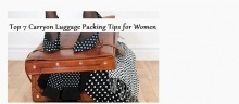 Top 7 Carryon Luggage Packing Tips for Women  (this blog has TOOONS of great travel/packing tips!)