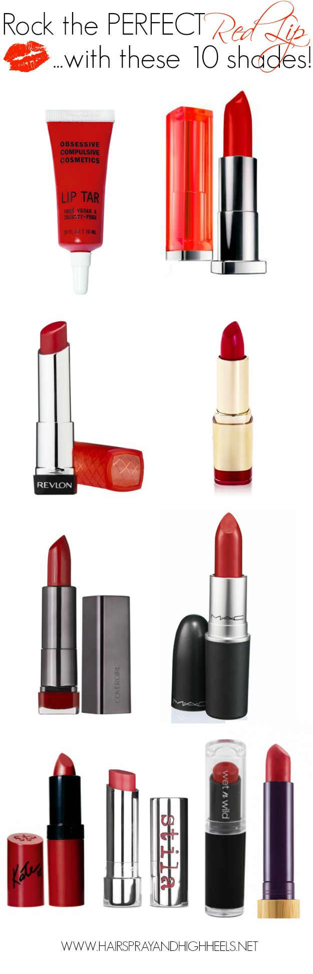Top 10 Reds: 1) OCC Lip Tar 'Stalker'- blue-based red 2) Maybelline Color Sensation Vivid 'On Fire Red'- Deep-red 3) Revlon Lip Butter 'Candy Apple'- Bright red 4) Milani Color Statement 'Cherry Crave'- perfect cherry 5) Covergirl Lip Perfection 'Hot'- Dark maroon-ish red 6) MAC 'Ruby Woo'- A cult fav. 7) Rimmel by Kate 7 Matte Collection '111′- Deep red/purple 8) Stila Color Balm 'Ruby'- Like ruby red shoes 9) Wet N Wild 'Spotlight Red'- Bright red 10) Tarte Glamazon 'Fierce'