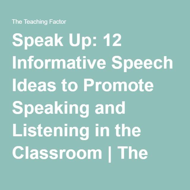 Speak Up 12 Informative Speech Ideas to Promote Speaking and - informative speech
