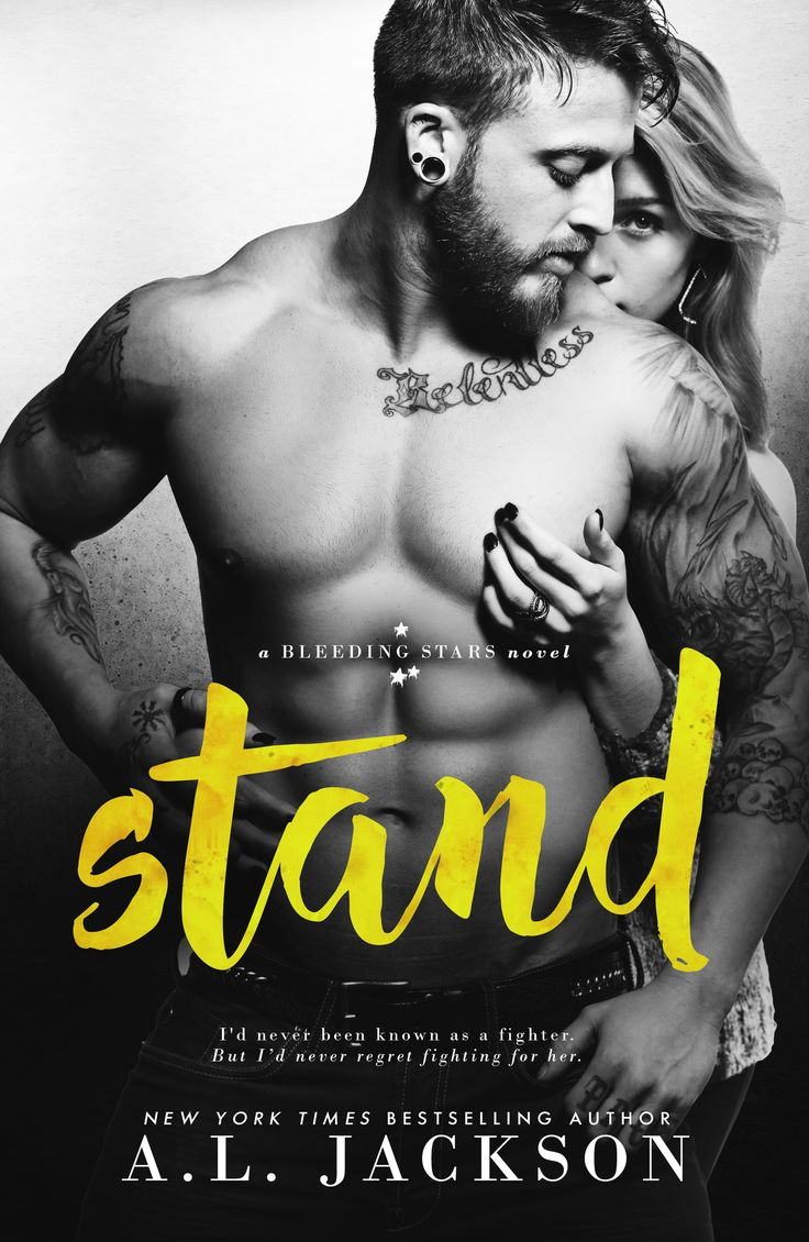 STAND A Bleeding Stars Stand-Alone Novel Coming May 22nd Synopsis: From NYT & USA Today Bestselling Author A.L. Jackson comes the next seductive, unforgettable Bleeding Stars Stand-Alone Novel…