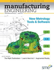 The August 2015 issue of Manufacturing Engineering is now online. The August issue of Manufacturing Engineering focuses on quality. Metrology today is about more than mere measurements.