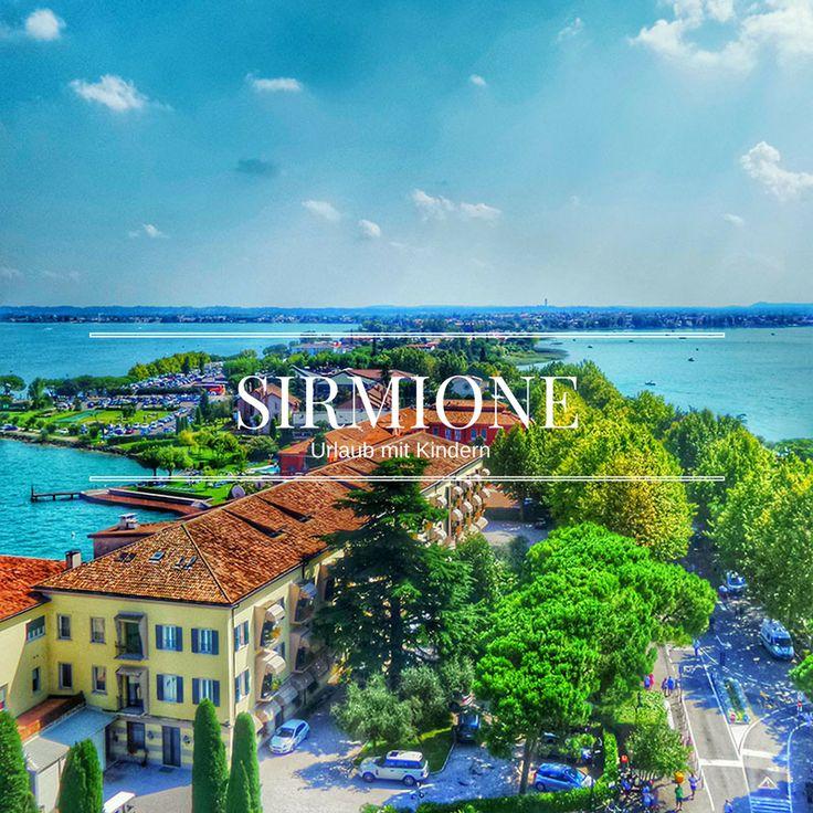 Travel with Kids! Italien ist wo am Schönsten? Am Gardasee, im Süden! Auf der Insel Sirmione lässt es sich mit Kindern wunderbar entspannen!