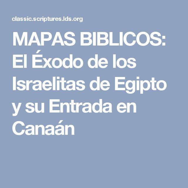 MAPAS BIBLICOS: El Éxodo de los Israelitas de Egipto y su Entrada en Canaán
