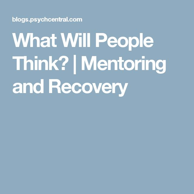 What Will People Think? | Mentoring and Recovery