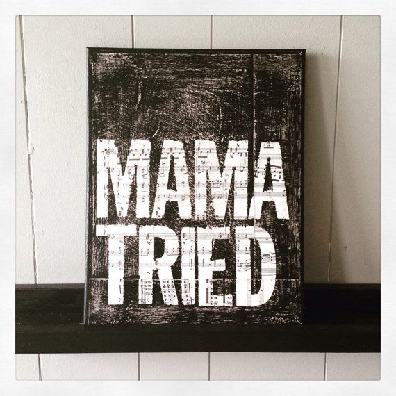 Canvas art quote  music canvas Mama Tried by BeulahBellVintageArt