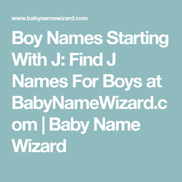 Boy Names Starting With J Find For Boys At BabyNameWizard