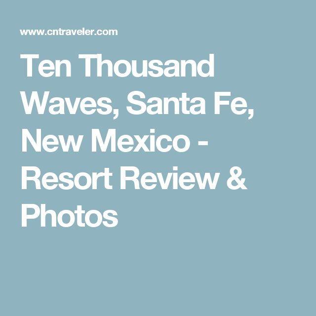 Ten Thousand Waves, Santa Fe, New Mexico - Resort Review & Photos