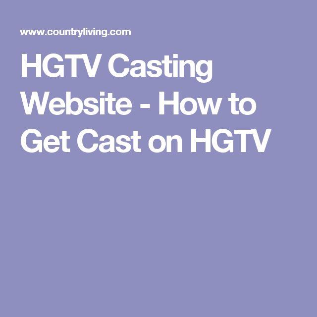 HGTV Casting Website - How to Get Cast on HGTV