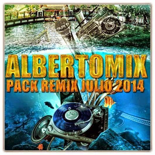 DESCARGAR MUSICA REMIX GRATIS: pack remix electronica julio 2014 - Albertomix