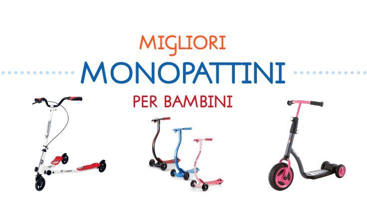 10 migliori monopattini per bambini di tutte le età Dal design sempre più moderni e aerodinamici, i monopattini sono dei piccoli mezzi di trasporto che faranno felice qualsiasi bambino (ma anche ragazzo).  I modelli in commercio sono veramente tanti #giocattoli #monopattini