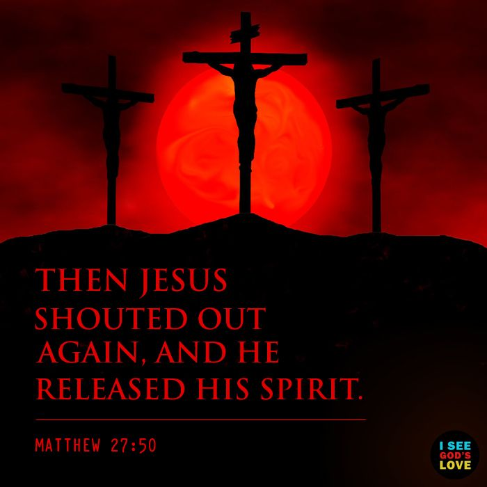 Then Jesus shouted out again, and he released his spirit. ~ Matthew 27:50