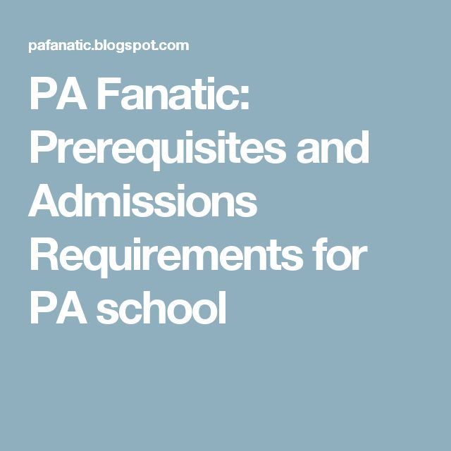 PA Fanatic: Prerequisites and Admissions Requirements for PA school