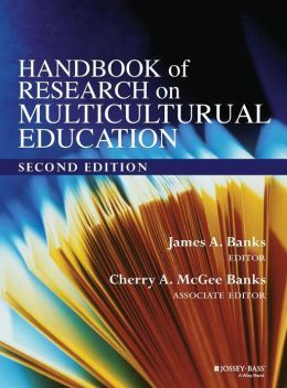 Banks, J. A. & McGee Banks, C. A. (Eds). (2004). Handbook of research on multicultural education (2nd Edition). San Francisco, CA: Jossey-Bass.