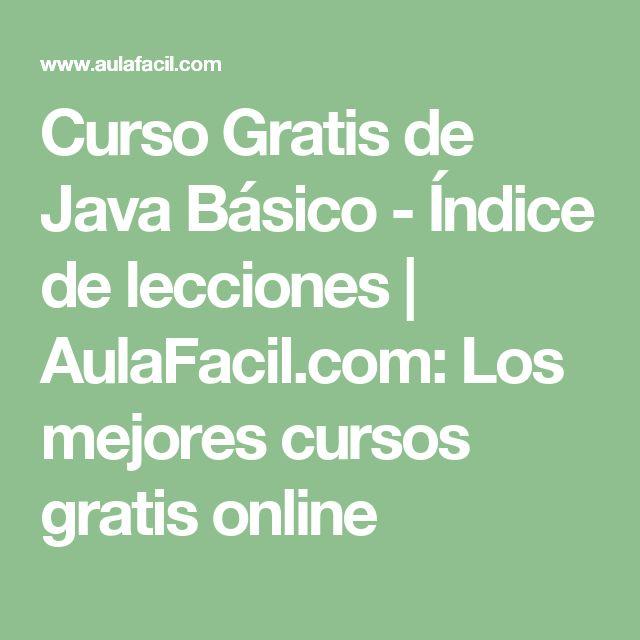 Curso Gratis de Java Básico - Índice de lecciones   AulaFacil.com: Los mejores cursos gratis online