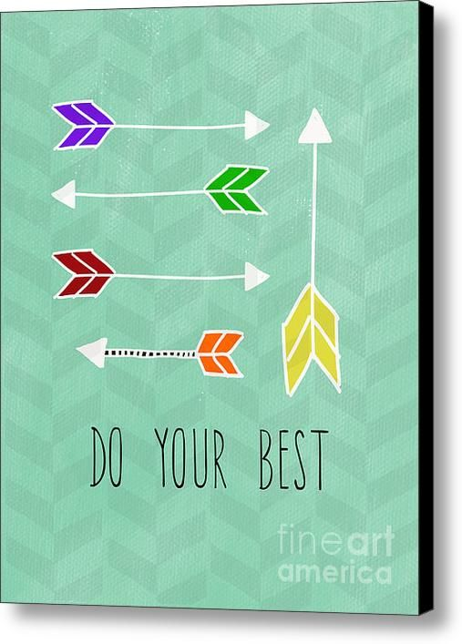 Do Your Best Canvas Print / Canvas Art By Linda Woods