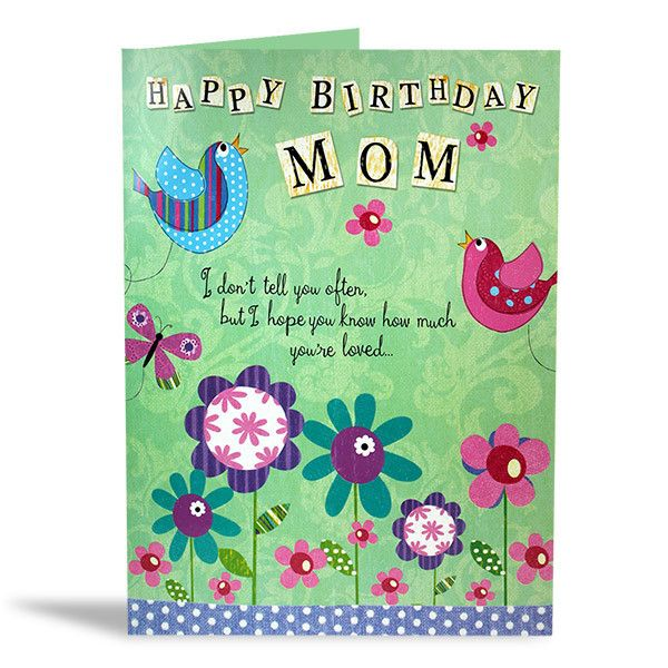 Birthday Card For Mother Happy Birthday mom, I don't tell you often, but I hope you know how much you're loved… Wishing you a very special day that's filled with sweet moments to cherish and beautiful memories to treasure have a wonderful Birthday Mom! Size : 12 X 9 Inch. | Rs. 224 | Shop Now | https://hallmarkcards.co.in/collections/shop-all/products/birthday-wishes-for-mother