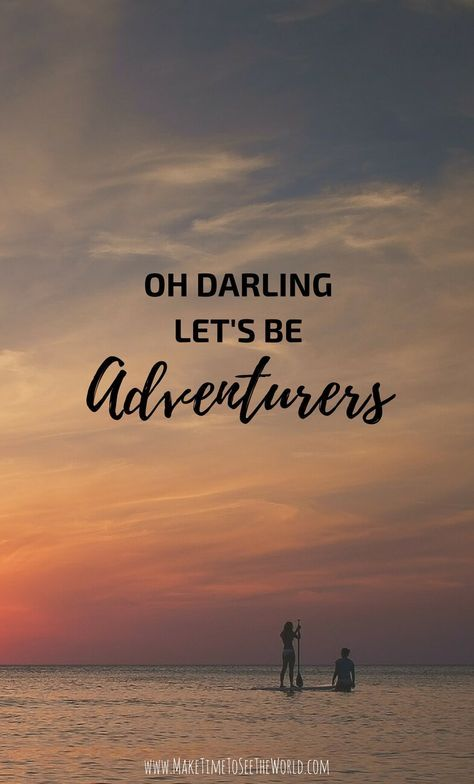 Travel Quote - Oh Darling Let's Be Adventurers | Inspirational Travel Quote | Wanderlust | Travel Quotes