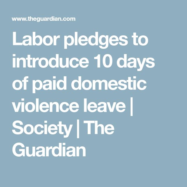 Labor pledges to introduce 10 days of paid domestic violence leave | Society | The Guardian