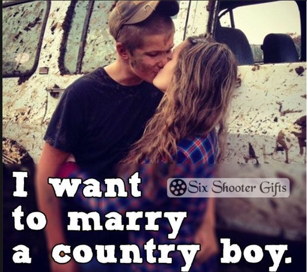I want to marry a country boy or a cowboy... as long as he loves horses as much as I do. Not someone who thinks they are just hay burners who are not worth the money.
