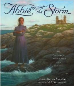 """""""Abbie Against The Storm: The True Story of a Young Heroine and a Lighthouse"""" by Marcia K. Vaughan. My entire family LOVES this fantastic book!"""