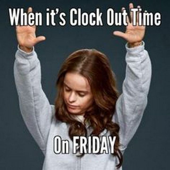55 Almost Friday Memes When It S Clock Out Time On Friday It Is Friday Quotes Funny Humor Funny Friday Memes Friday Humor Weekend Humor