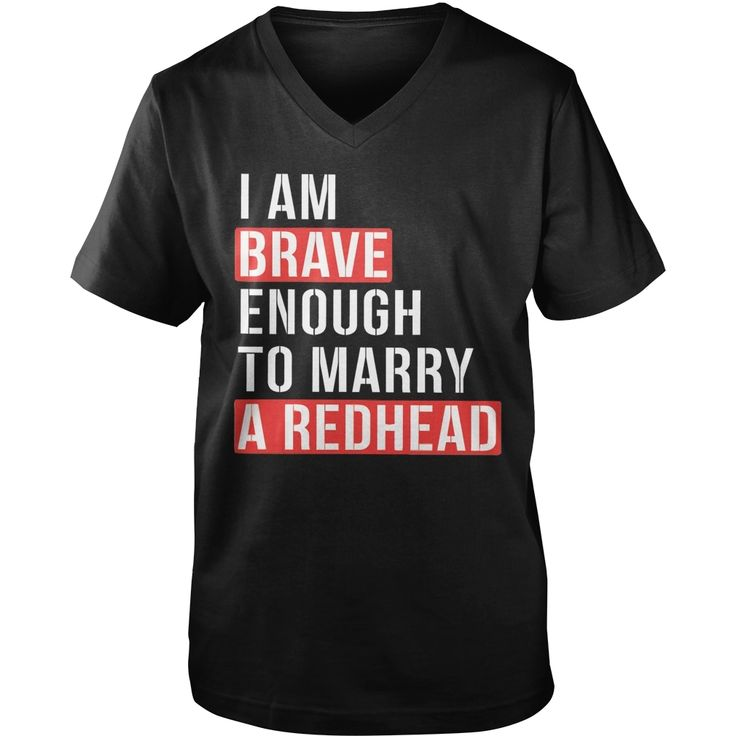 I AM BRAVE ENOUGH TO MARRY A #REDHEAD, Order HERE ==> https://www.sunfrog.com/Hobby/128962808-819713816.html?58114, Please tag & share with your friends who would love it, ginger lynn, #redhead hottest, redhead teen #shop, #parenting, #men  redheads lingerie, redheads hottest, redheads witch  #entertainment #food #drink #gardening #geek #hair #beauty #health #fitness #history