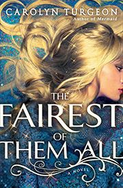 "The Fairest of Them All by Carolyn Turgeon | Touchstone Books | Publication Date: August 6, 2013 | http://carolynturgeon.com | ""What if Rapunzel was Snow White's evil stepmother?"" 