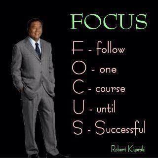 Focus -Robert Kiyosaki