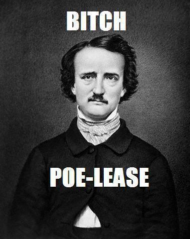 Ha! Edgar Allen Poe-Please....