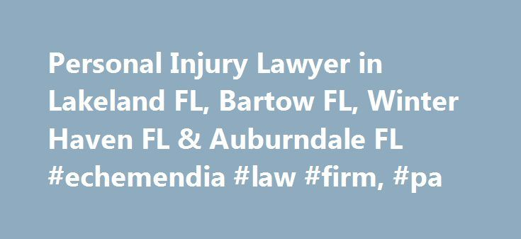 Personal Injury Lawyer in Lakeland FL, Bartow FL, Winter Haven FL & Auburndale FL #echemendia #law #firm, #pa http://omaha.remmont.com/personal-injury-lawyer-in-lakeland-fl-bartow-fl-winter-haven-fl-auburndale-fl-echemendia-law-firm-pa/  # Attorney Staff Rafael Echemendia Rafael was born and raised in Polk County, Florida, and graduated from Auburndale High School in 1984. Rafael received his B.A. degree from the University of Florida and his Juris Doctor degree from The Ohio State…