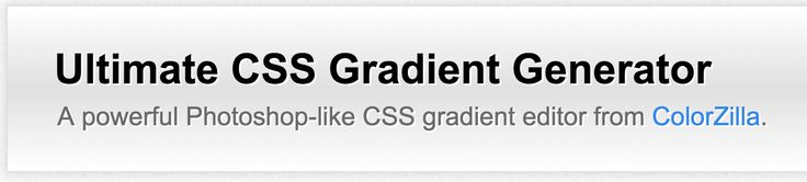 A powerful Photoshop-like CSS gradient editor from ColorZilla. spire2.com