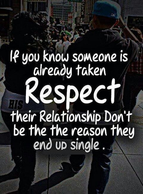 So, this is for a certain woman, who needs to take this to heart (and YOU know who YOU are). You need to back up off my husband, and let leave him alone! Find a single man your own age and set a better example for your son and daughter! Stop pinning love and relationship quotes about him, and show some respect for his daughters who have to read them! You told him before you would back off, so take your advice and do it!!