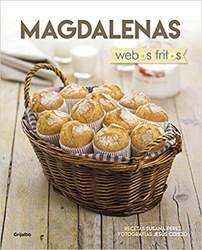 Magdalenas. Webos Fritos (SABORES): Amazon.es: Jesús Cerezo/Susana Pérez: Libros